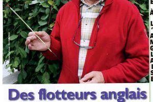 A LIRE DANS LA REVUE DECLIC-PECHE (SEPTEMBRE 2010 N137) LES FLOTTEURS POUR L'ANGLAISE DE Mr CHOPINEAU LOUIS.