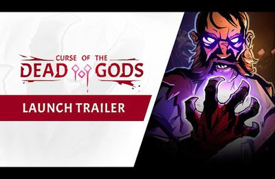 [ACTUALITE] Curse of the Dead Gods - Disponible sur PS4, Xbox One, Switch et PC