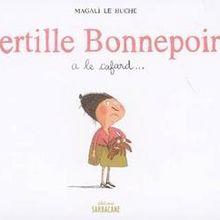 Bertille Bonnepoire a le cafard de Magali Le Huche