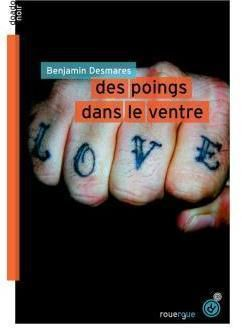 Des poing dans le ventre ✒️✒️de Benjamin Desmares