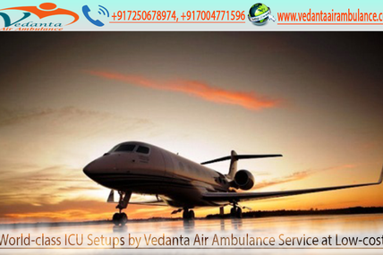 Quick and Easy move the serious patients by air ambulance at low price – Vedanta Air Ambulance Services from Delhi