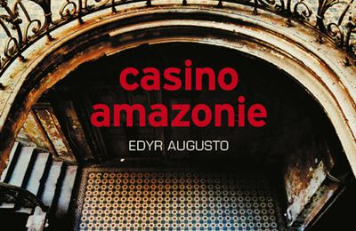 Casino amazonie : live and let die in Belèm