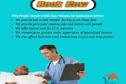 Lowest Rate, Best Service, 24/7 Hours Non-Stop Service-Vedanta Air Ambulance in Delhi