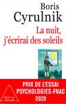 la nuit j'écrirai des soleils - Boris Cyrulnik