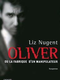 """""""Oliver ou la fabrique d'un manipulateur"""" : un suspense diaboliquement construit !"""