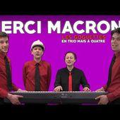 Merci Macron ! - Les Goguettes (en trio mais à quatre)