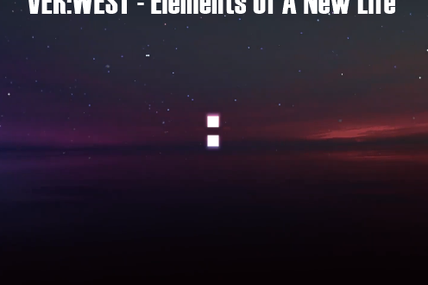 VER:WEST - Elements Of A New Life