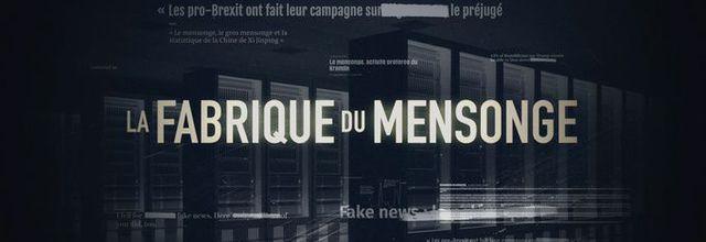 """""""Fake news sur ordonnance"""" dans """"La fabrique du mensonge"""" ce soir France 5"""