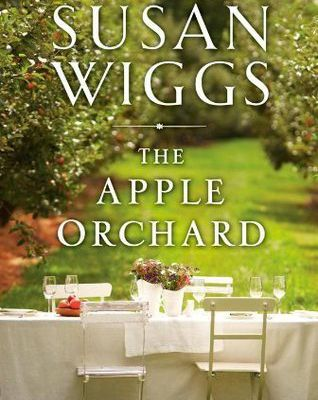 Read The Apple Orchard (Bella Vista Chronicles, #1) by Susan Wiggs Book Online or Download PDF