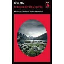 Peter May, Le braconnier du lac perdu, Babel noir