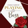 Playing, tome 1 : Boss - Charly Farrow