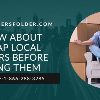 Know About Cheap Local Movers Before Hiring Them