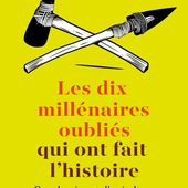 Les dix millénaires oubliés qui ont fait l'Histoire, Jean-Paul Demoule | Fayard