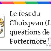 Le test du Choixpeau (Les 28 questions de Pottermore !!)