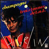 Jacques Higelin - Champagne / 3 tonnes de T.N.T - tournedix-le-gaulois
