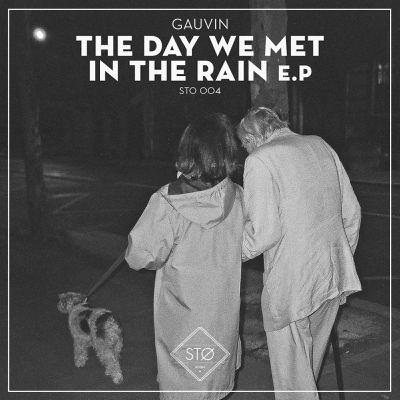 Gauvin - The Day We Met In The Rain E.P (STO004)
