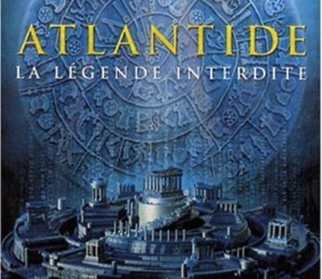 ATLANTIDE, LA LEGENDE INTERDITE