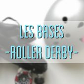 Roller Derby #1 Les règles et l'équipe - WEBLIFE
