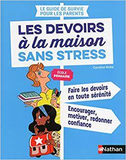 Les devoirs à la maison sans stress - Primaire 6/10 ans
