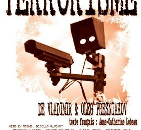 Terrorisme, Presniakov/Gaudart, les 10/11/12 décembre à La Générale