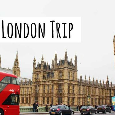 Tips to Make your London Trip Exciting and Affordable