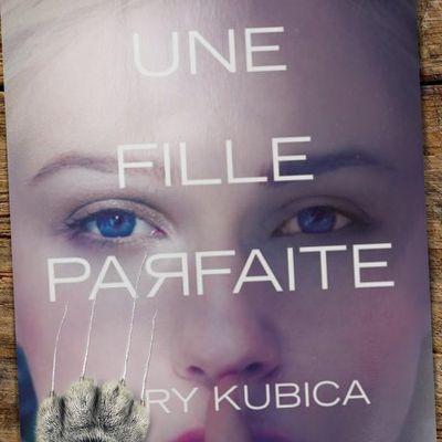 Mary Kubica - Une fille parfaite ♥♥♥♥