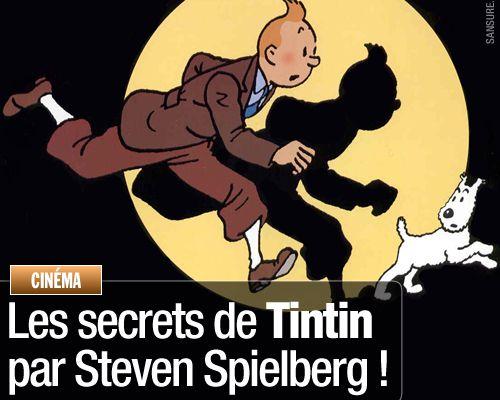Les secrets de Tintin par Steven Spielberg !