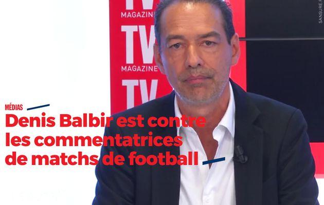 Denis Balbir est contre les commentatrices de matchs de football (vidéo) #FRAALL
