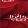 Théâtre de Paul Blanchot
