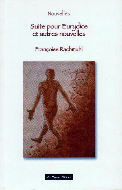 Suite pour Eurydice : un recueil de nouvelles de Françoise Rachmuhl
