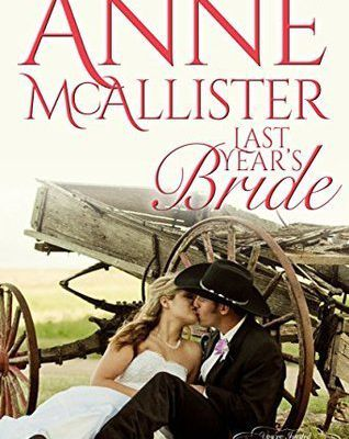 Read Last Year's Bride (The Great Wedding Giveaway, #8) by Anne McAllister Book Online or Download PDF