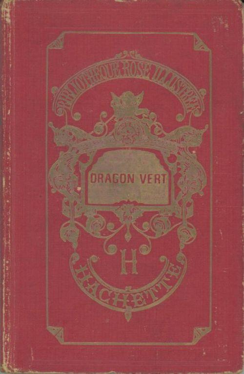 Le Dragon Vert, Hachette Bibliothèque Rose illustrée, 1956 : couverture et illustrations de Gilles Valdès.