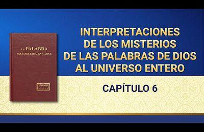 Interpretaciones de los misterios de las palabras de Dios al universo entero: Capítulo 6