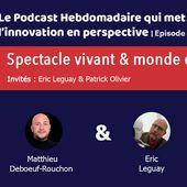 """Série de l'été """"Technologie et monde d'après"""" #2 : Le Spectacle vivant - Innovation & Prospective Talk"""