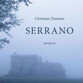 SERRANO - Roman, Christian Dumaux - livre, ebook, epub