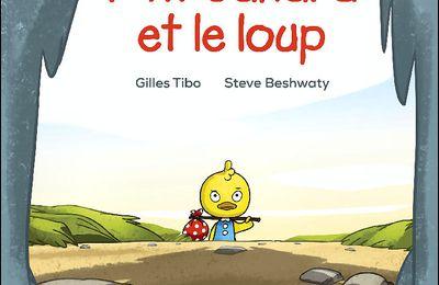*P'TIT CANARD ET LE LOUP* Gilles Tibo et Steve Beshwaty* Éditions de la Bagnole* par Lynda Massicotte*
