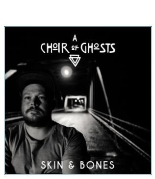 💿 A CHOIR OF GHOSTS - Skin & Bones