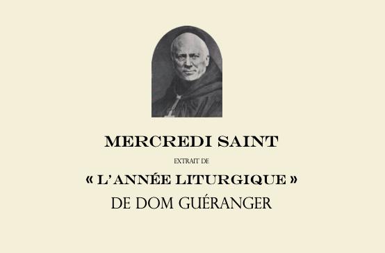 """Mercredi Saint, extrait de """"L'année liturgique"""" de Dom Guéranger"""