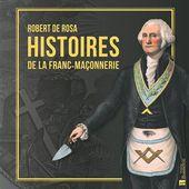 Livre : Histoires de la franc-maçonnerie écrit par Robert de Rosa - C. Bonneton