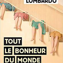 Tout le bonheur du monde - Claire Lombardo