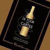 Le Tour des Cartes : découvrez nos 100 meilleures cartes de vin en France