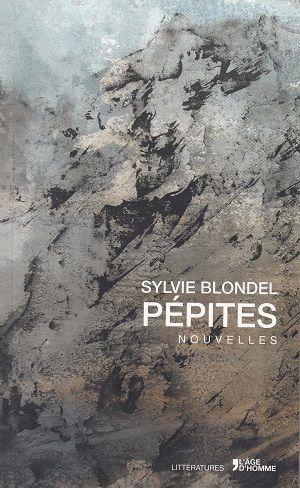 Pépites, de Sylvie Blondel