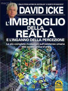David Icke: L'Imbroglio della Realtà e l'Inganno della Percezione