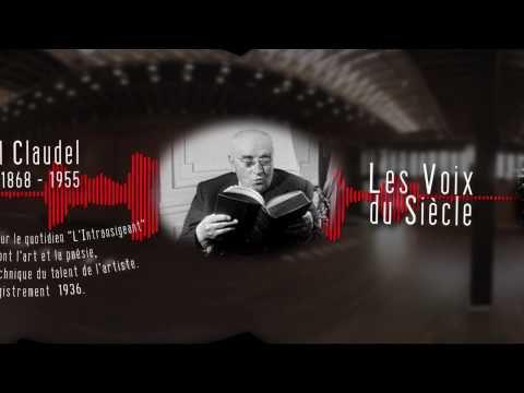 Les Voix du Siècle : Paul Claudel (1868-1955) L'art et la poésie...