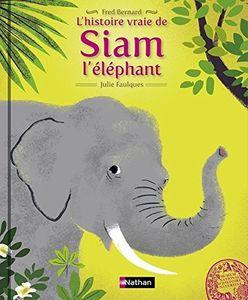 L'histoire vraie de Siam l'éléphant.