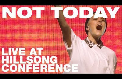 NOT TODAY Live at Hillsong Conference 2017
