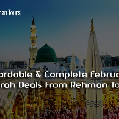 Affordable & Complete February Umrah Deals From Rehman Tours