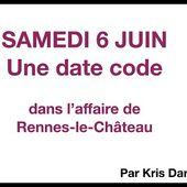 """Les mystérieux """"6 juin"""" de l'affaire Rennes-le-Château (Kris Darquis)"""