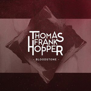 Album - Thomas Frank Hopper - Bloodstone