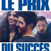 Le Prix du succès - Cinéglobe - Critiques des films à l'affiche par Aline